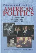 Principles and Practice of American Politics Classic and Contemporary Readings
