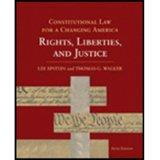 Constitutional Law for a Changing America 5th Edition: Rights, Liberties, and Justice (Const...