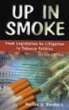 Up in Smoke From Legislation to Litigation in Tobacco Politics