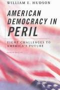 American Democracy in Peril Eight Challenges to America's Future