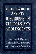 Clinical Handbook of Anxiety Disorders in Children and Adolescents