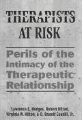 Therapists at Risk Perils of the Intimacy of the Therapeutic Relationship