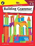 Building Grammar, Grades 3 to 4 Teaching the Basics One Skill at a Time