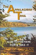 Appalachian Trail - How to Prepare for & Hike It How to Prepare for and Hike It