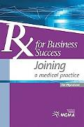 Rx for Business Success Joining a Medical Practice