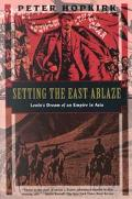 Setting the East Ablaze Lenin's Dream of an Empire in Asia