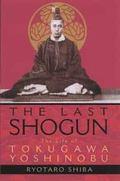 Last Shogun The Life of Tokugawa Yoshinobu