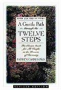 Gentle Path Through the Twelve Steps The Classic Guide for All People in the Process of Reco...