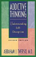 Addictive Thinking Understanding Self-Deception