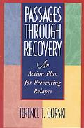 Passages Through Recovery An Action Plan for Preventing Relapse