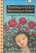 Tending the Earth, Mending the Spirit The Healing Gifts of Gardening