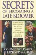 Secrets of Becoming a Late Bloomer Extraordinary Ordinary People on the Art of Staying Creat...
