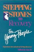 Stepping Stones to Recovery for Young People Experience the Miracle of 12 Step Recovery