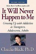 It Will Never Happen to Me Growing Up With Addiction As Youngsters, Adolescents, Adults
