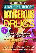 Dangerous Drugs An Easy-To-Use Reference for Parents and Professionals