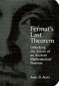 Fermat's Last Theorem Unlocking the Secret of an Ancient Mathematical Problem