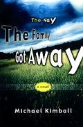 Way the Family Got Away A Novel