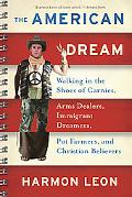 American Dream: Walking in the Shoes of Carnies, Arms Dealers, Immigrant Dreamers, Pot Farme...