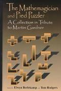 Mathemagician and Pied Puzzler A Collection in Tribute to Martin Gardner