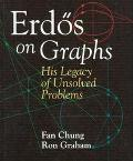 Erdos on Graphs His Legacy of Unsolved Problems