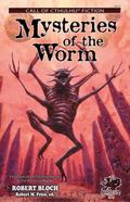 Mysteries of the Worm 20 Early Tales of the Cthulhu Mythos by Robert Bloch