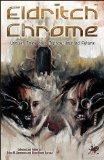 Eldritch Chrome: Unquiet Tales of a Mythos-Haunted Future (Chaosium Fiction)
