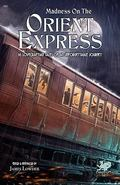 Madness on the Orient Express: 16 Lovecraftian Tales of an Unforgettable Journey (Chaosium F...