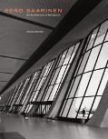 Eero Saarinen An Architecture of Multiplicity