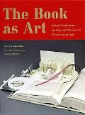 Book As Art Artists' Books from the National Museum of Women in the Arts