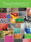 Transmaterial 2 A Catalog of Materials That Transform Our Environment