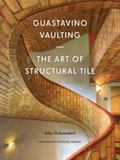 Guastavino Vaulting : The Art of Structural Tile