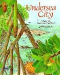 Undersea City A Story of a Caribbean Coral Reef
