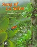 Song of LA Selva A Story of a Costa Rican Rain Forest