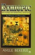 Ethiopic, an African Writing System Its History and Principles