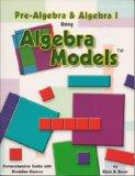 Pre-Algebra & Algebra 1 Using Algebra Models