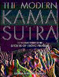 Modern Kama Sutra The Ultimate Guide to the Secrets of Erotic Pleasure