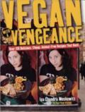 Vegan With a Vengeance Over 150 Delicious, Cheap, Animal-Free, Recipes that Rock