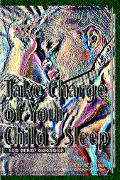 Take Charge of Your Child's Sleep The All-in-One Resource for Solving Sleep Problems in Kids...