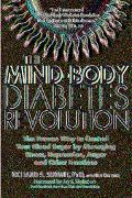 Mind-Body Diabetes Revolution The Proven Way to Control Your Blood Sugar by Managing Stress,...