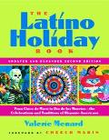 Latino Holiday Book From Cinco De Mayo To Dia De Los Muertos-the Celebrations And Traditions...