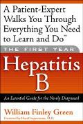 First Year Hepatitis B An Essential Guide for the Newly Diagnosed