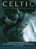 Celtic Body Decoration Pack: Learn the Traditional Art of Celtic Body Painting