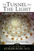 Tunnel and the Light Essential Insights on Living and Dying With a Letter to a Child With Ca...