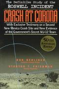 Crash at Corona: The U. S. Military Retrieval and Cover-up of a UFO - Stanton Friedman - Pap...
