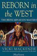 Reborn in the West The Reincarnation Masters