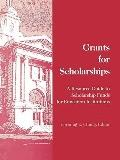 Grants for Scholarships A Resource Guide to Scholarship Funds for Education Institutions
