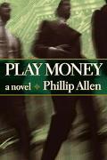 Play Money A Novel