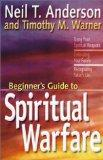 The Beginner's Guide to Spiritual Warfare: Using Your Spiritual Weapons-Defending Your Family-Recognizing Satan's Lies (Beginner's Guides (Servant))