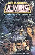 Star Wars X-Wing Rogue Squadron-Mandatory Retirement