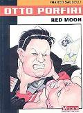 Otto Porfiri Red Moon